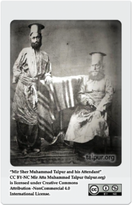 Mir Sher Muhammad Talpur, the Lion of Sindh, ruler of Mirpur Khas Sarkar of Talpur Mirs - The Sher-e-Sindh.